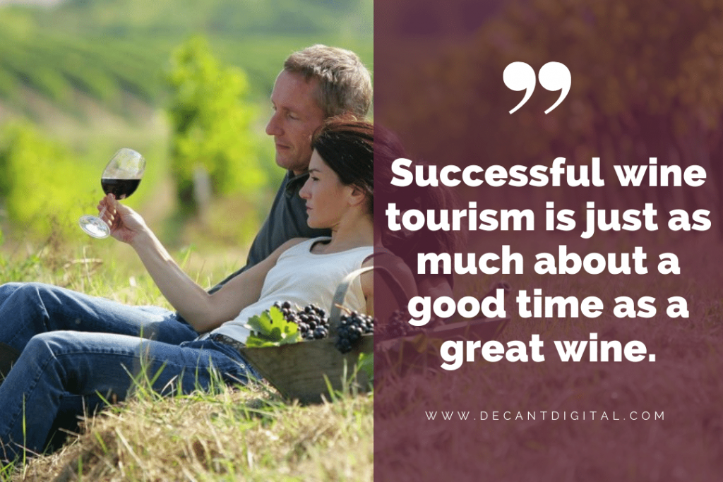 Quote - Successful Wine Tourism is just as much about a good time as a good wine.