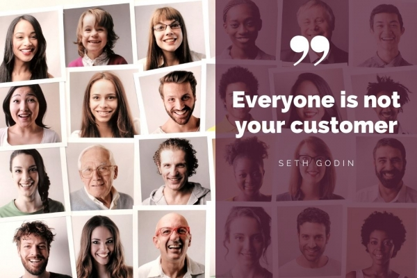 Everyone is not your customer - quote
